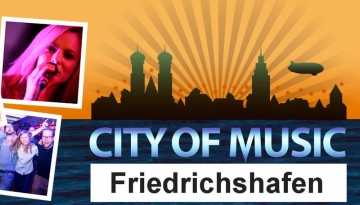 City of Music in FN - Livemusik am Bodensee
